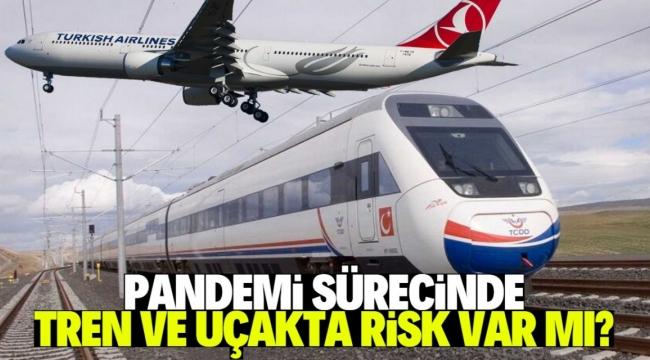 Koronavirüs varken tren ve uçak seyahati riskli mi?
