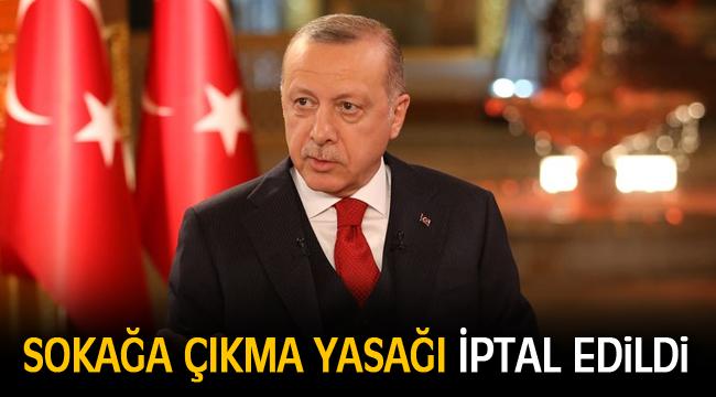 """Erdoğan: """"Sokağa çıkma yasağını iptal etme kararı aldım"""""""