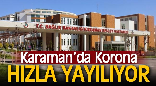 Karaman'da korona vakaları hızla artıyor