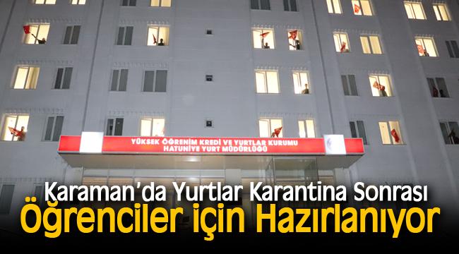 Karaman'da Yurtlar Karantina Sonrası Öğrenciler İçin Hazırlanıyor