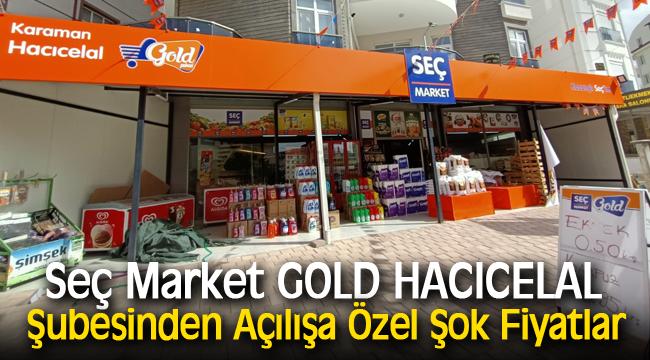 Seç Market GOLD HACICELAL Şubesinden Açılışa Özel Şok Fiyatlar