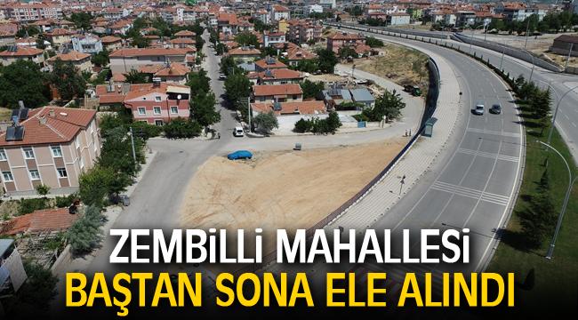 ZEMBİLLİ MAHALLESİ BAŞTAN SONA ELE ALINDI