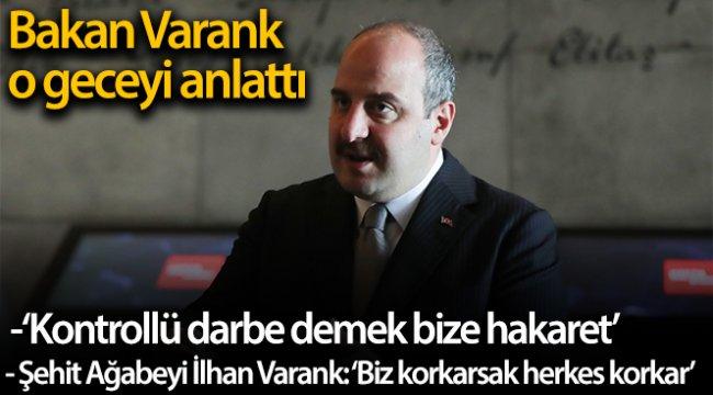Bakan Varank o geceyi anlattı