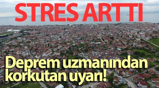 Deprem uzmanından korkutan uyarı: 'Marmara'da stres arttı'