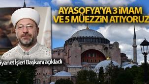 Diyanet İşleri Başkanı Ali Erbaş: 'Ayasofya'ya 3 imam ve 5 müezzin atıyoruz'