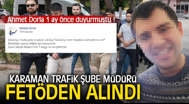 KARAMAN TRAFİK ŞUBE MÜDÜRÜ FETÖDEN ALINDI