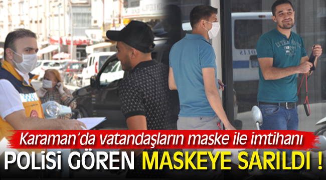 POLİSİ GÖREN MASKEYE SARILDI