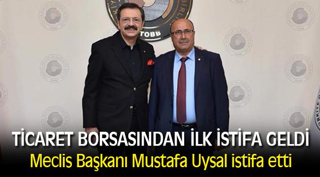 TİCARET BORSASINDAN İLK İSTİFA GELDİ