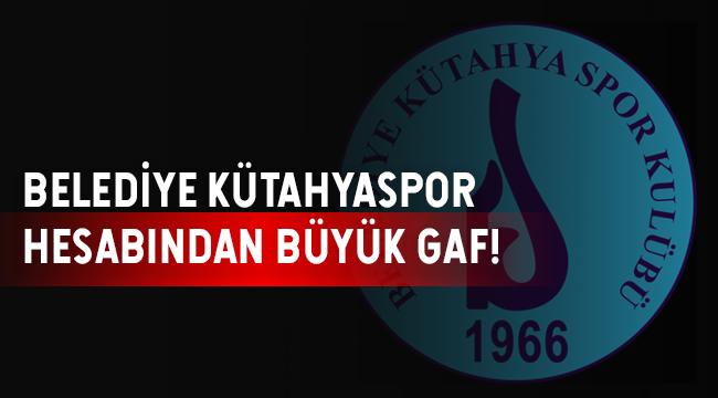 Belediye Kütahyaspor Hesabından Büyük Gaf !
