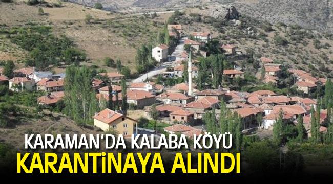 KALABA KÖYÜ KARANTİNAYA ALINDI