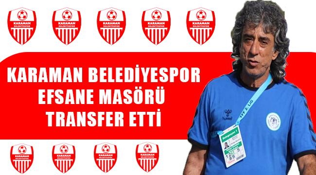 Karaman Belediyespor Efsane Masör'ü Transfer Etti