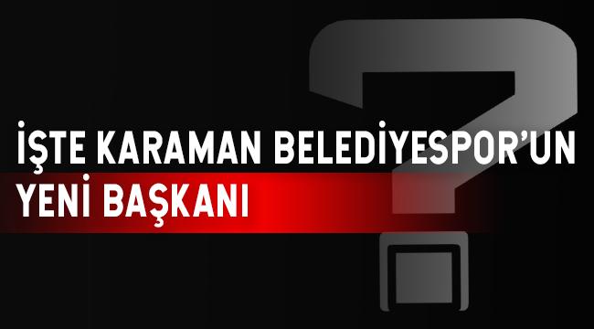 İşte Karaman Belediyespor'un Yeni Başkanı..