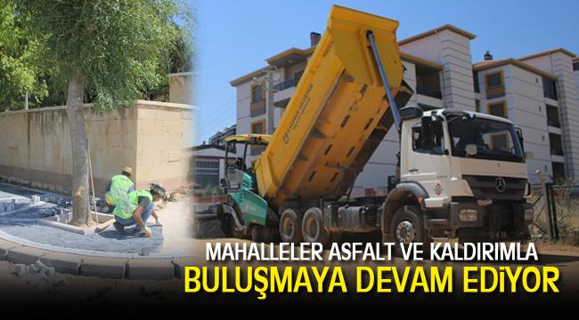 MAHALLELER ASFALT VE KALDIRIMLA BULUŞMAYA DEVAM EDİYOR