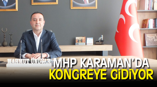 MHP'nin Karaman'da hangi isimlerle kongreye gideceği belli oldu
