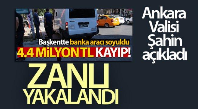 Ankara Valisi Şahin: Kendisine emanet edilen paralarla birlikte kaçan zanlı yakalandı