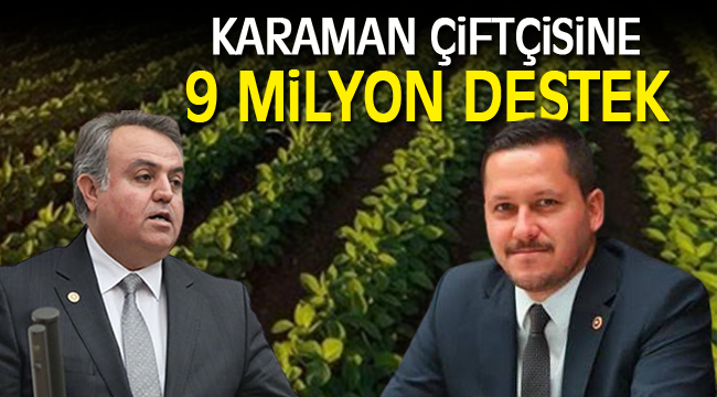 Karaman çiftçisine 9 milyon destek