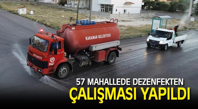 PANDEMİ SÜRESİNCE 57 MAHALLEDE DEZENFEKTEN ÇALIŞMASI YAPILDI