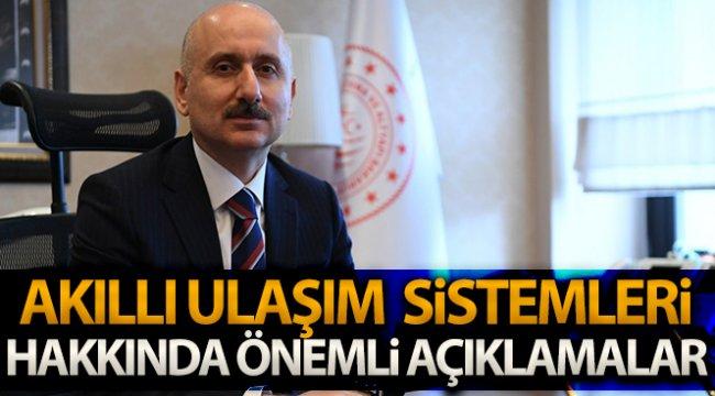 Ulaştırma ve Altyapı Bakanı Karaismailoğlu'ndan Akıllı Ulaşım Sistemleri'nin (AUS) açıklamaları