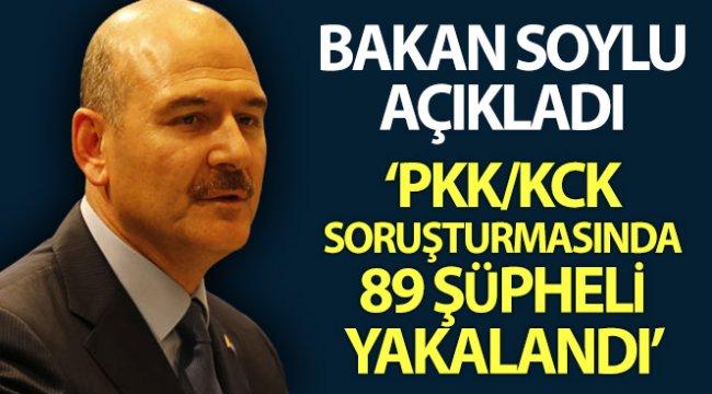 Bakan Soylu PKK/KCK soruşturması kapsamında 89 şüpheli yakalandı