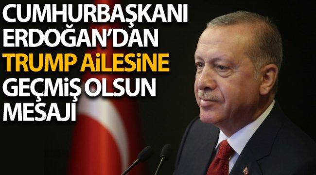 Cumhurbaşkanı Erdoğan'dan Trump ve eşine geçmiş olsun mesajı