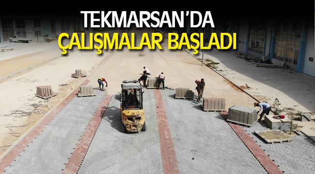TEKMARSAN'DA ÇALIŞMALAR BAŞLADI