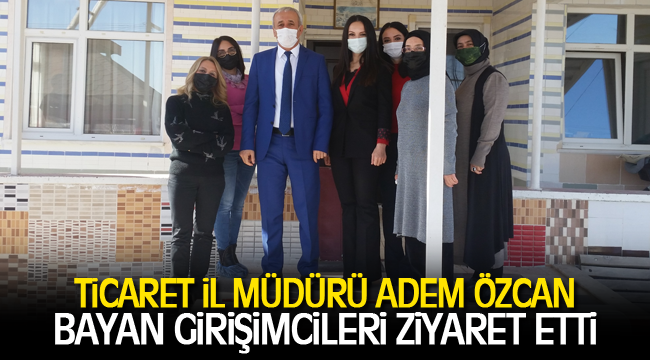 Adem Özcan Hibe Alarak Üretime Başlayan Kadın girişimcileri ziyaret etti