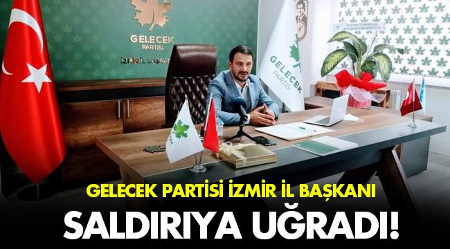 GELECEK PARTİSİ İZMİR İL BAŞKANINA SALDIRI