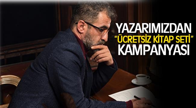 """YAZARIMIZDAN """"ÜCRETSİZ KİTAP SETİ"""" KAMPANYASI"""