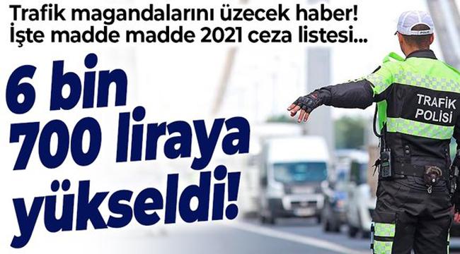 2021 yeni trafik cezaları belli oldu! Güncel trafik cezalarının tam listesi