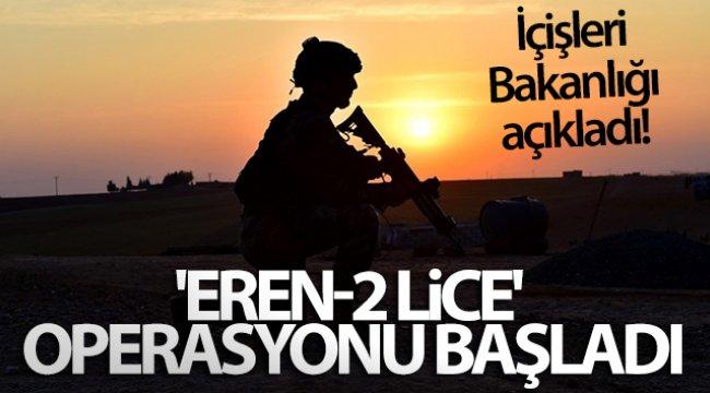 İçişleri Bakanlığı açıkladı! 'Eren-2 Lice' operasyonu başladı