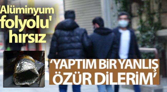 Taksim'de 'alüminyum folyolu' hırsıza suçüstü kamerada