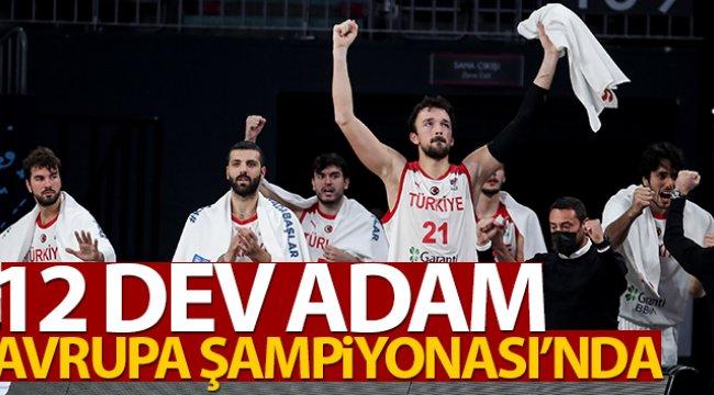 12 Dev Adam Avrupa Şampiyonası'nda