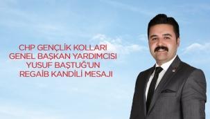 CHP'li Yusuf Baştuğ'un Regaib Kandili mesajı