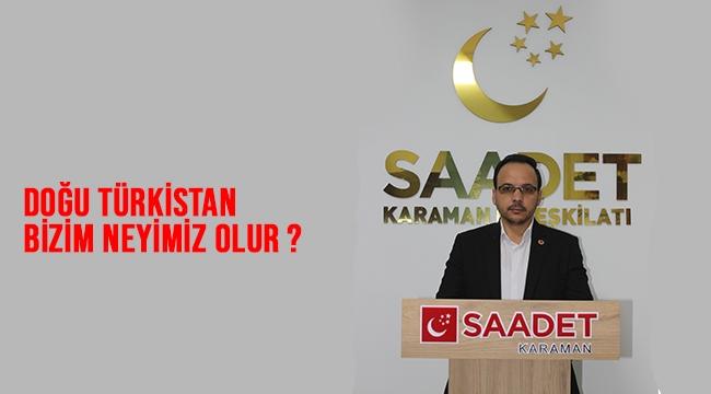 Doğu Türkistan bizim neyimiz olur?