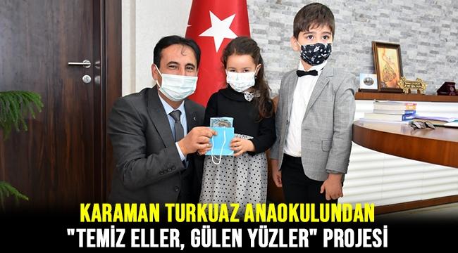 """Karaman Turkuaz Anaokulundan """"Temiz Eller, Gülen Yüzler"""" Projesi"""