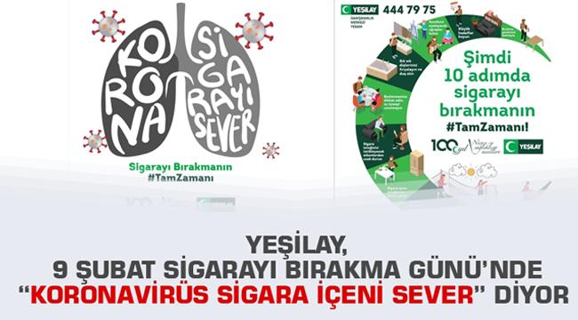 """Yeşilay, 9 Şubat Sigarayı Bırakma Günü'nde """"Koronavirüs sigara içeni sever"""" diyor"""