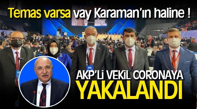 AKP kongresine katılmıştı! AKP'li vekil coronaya yakalandı