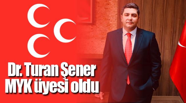 Dr. Turan Şener MYK üyesi oldu