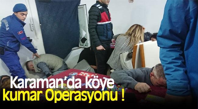 Karaman'da Köye Kumar Operasyonu!