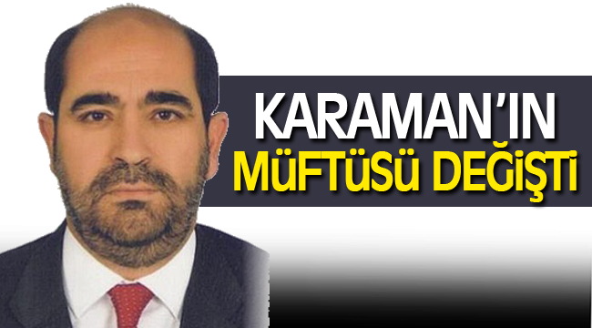 Karaman'ın Müftüsü değişti
