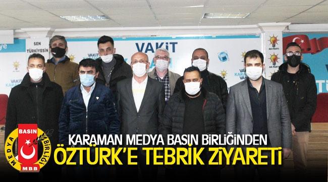 KARAMAN MEDYA BASIN BİRLİĞİNDEN ÖZTÜRK'E TEBRİK ZİYARETİ