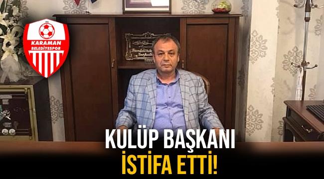 KULÜP BAŞKANI İSTİFA ETTİ!
