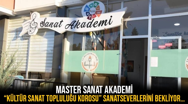 """Master Sanat Akademi """"Kültür Sanat Topluluğu Korosu"""" Sanatseverlerini Bekliyor…"""