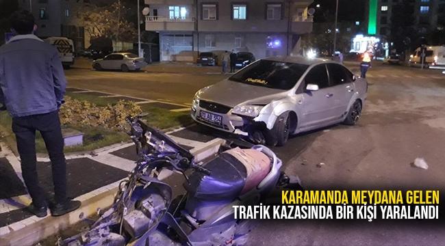 Karamanda meydana gelen trafik kazasında bir kişi yaralandı