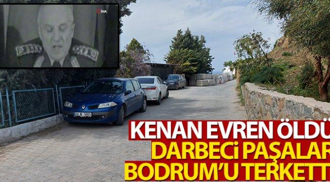 Kenan Evren öldü, Postmodern darbeci paşalar Bodrum'u terk etti