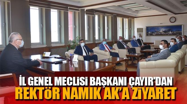 İL GENEL MECLİSİ BAŞKANI ÇAYIR'DAN REKTÖR NAMIK AK'A ZİYARET