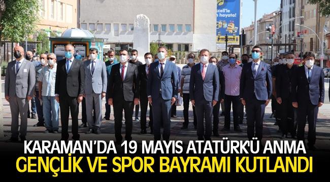 KARAMAN'DA 19 MAYIS ATATÜRK'Ü ANMA GENÇLİK VE SPOR BAYRAMI KUTLANDI