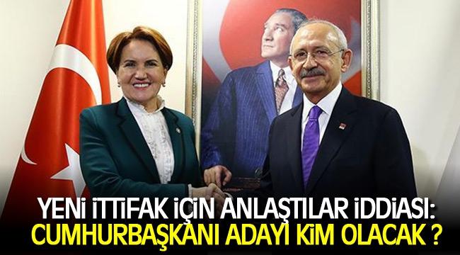 Kılıçdaroğlu ve Meral Akşener, Cumhurbaşkanı adayı konusunda anlaştı iddiası