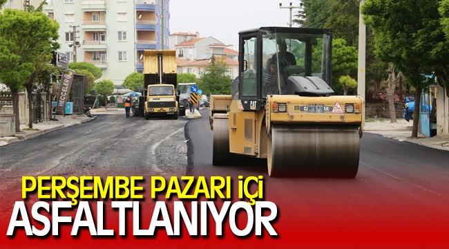 PERŞEMBE PAZARI İÇİ ASFALTLANIYOR
