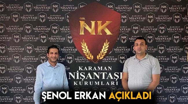 Şenol Erkan açıkladı.
